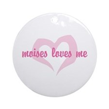 """moises loves me"" Ornament (Round)"