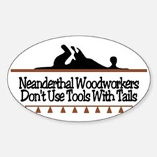 Neanderthal Woodworkers Oval Decal
