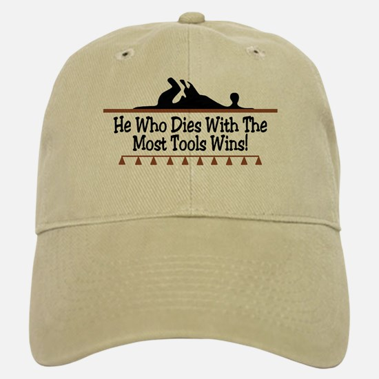 Dies with most tools Baseball Baseball Cap