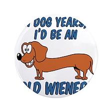 """Old Wiener 3.5"""" Button"""