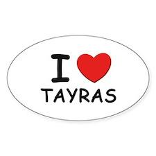 I love tayras Oval Decal