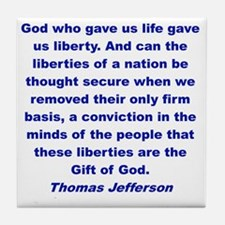 God who gave us liberty... Tile Coaster