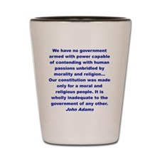 Our constutitution was made for a moral Shot Glass
