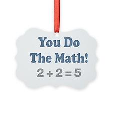 You do the Math 4 Ornament
