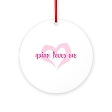 """quinn loves me"" Ornament (Round)"