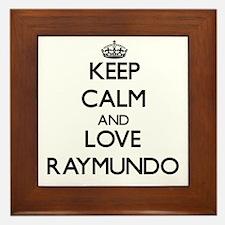 Keep Calm and Love Raymundo Framed Tile