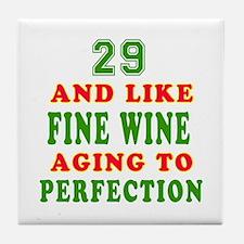 Funny 29 And Like Fine Wine Birthday Tile Coaster