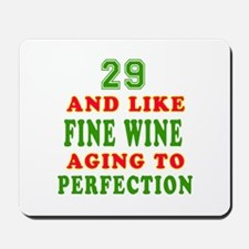 Funny 29 And Like Fine Wine Birthday Mousepad