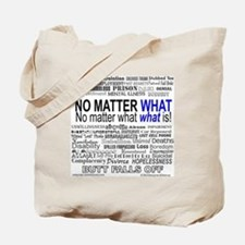 NoMatterWhatToo Tote Bag