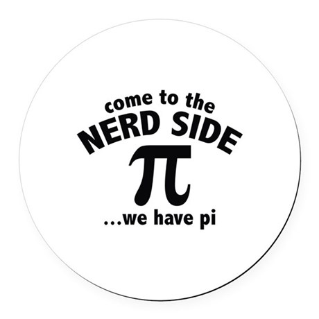 Come To The Nerd Side Round Car Magnet