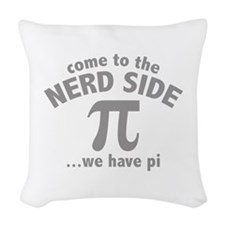 Come To The Nerd Side Woven Throw Pillow