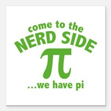 "Come To The Nerd Side Square Car Magnet 3"" x 3"""
