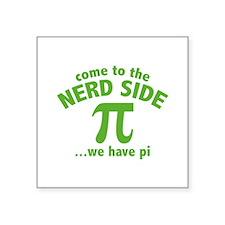 "Come To The Nerd Side Square Sticker 3"" x 3"""
