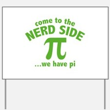 Come To The Nerd Side Yard Sign