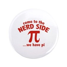 """Come To The Nerd Side 3.5"""" Button"""