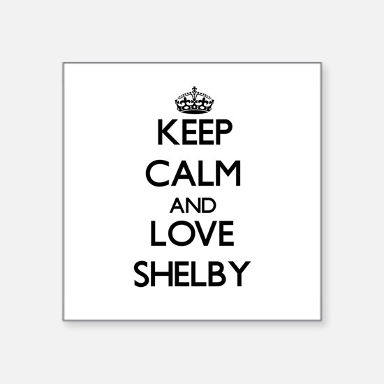 Keep Calm and Love Shelby Sticker