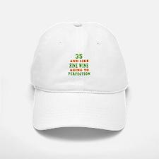 Funny 35 And Like Fine Wine Birthday Baseball Baseball Cap