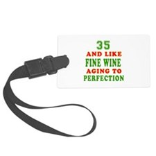 Funny 35 And Like Fine Wine Birthday Luggage Tag