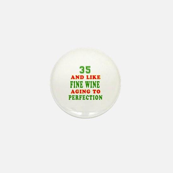 Funny 35 And Like Fine Wine Birthday Mini Button