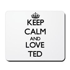 Keep Calm and Love Ted Mousepad