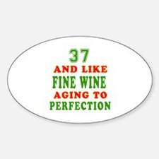 Funny 37 And Like Fine Wine Birthday Decal