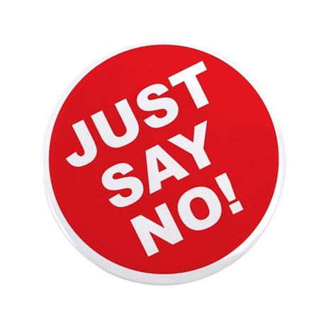 """JUST SAY NO.eps 3.5"""" Button"""