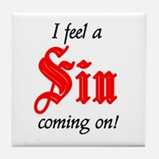 I Feel A Sin Coming On! Tile Coaster
