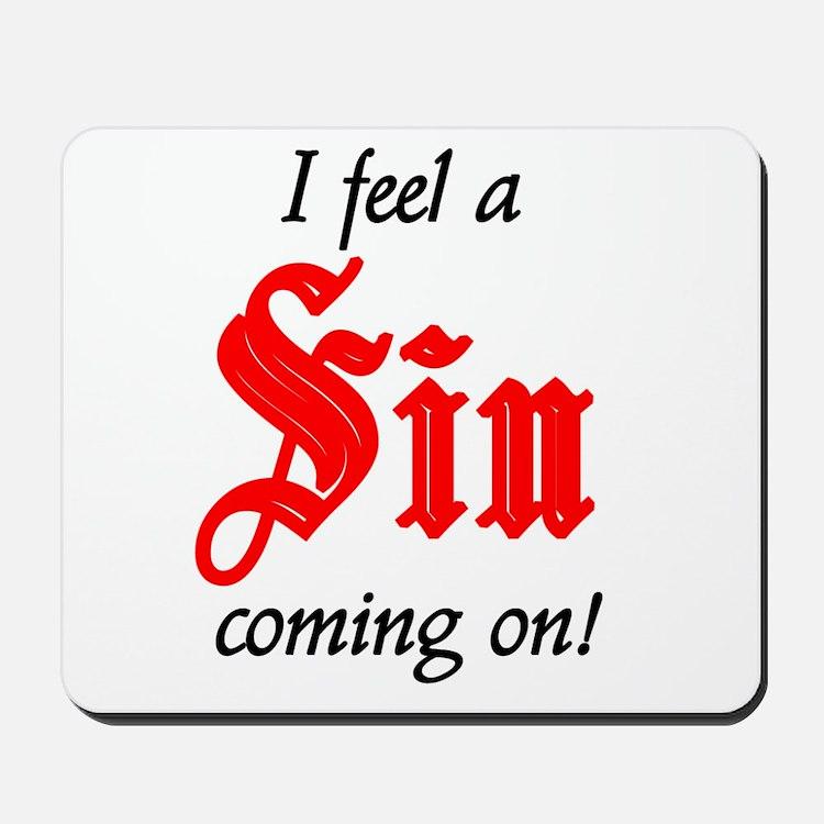 I Feel A Sin Coming On! Mousepad