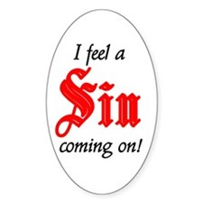 I Feel A Sin Coming On! Oval Decal
