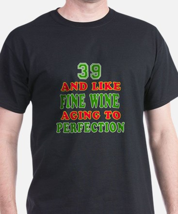 Funny 39 And Like Fine Wine Birthday T-Shirt