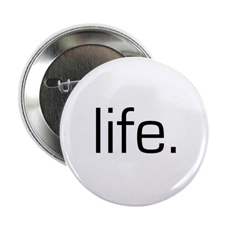 """Life 2.25"""" Button (10 pack)"""