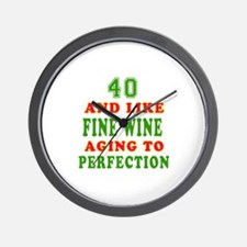 Funny 40 And Like Fine Wine Birthday Wall Clock