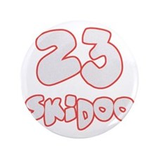 "23 Skidoo 3.5"" Button"