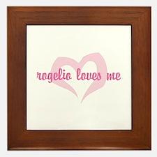 """""""rogelio loves me"""" Framed Tile"""