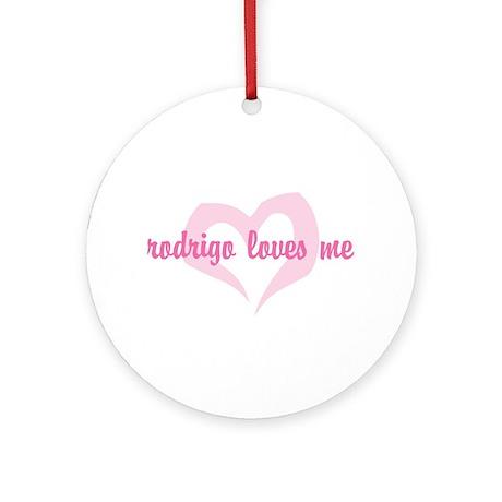 """""""rodrigo loves me"""" Ornament (Round)"""