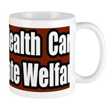 Universal-Health-Care-Not-Corporate-Wel Mug