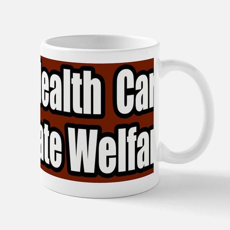 Universal-Health-Care-Not-Corporate-Wel Mug