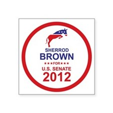 "2012_sherrod_brown_main Square Sticker 3"" x 3"""