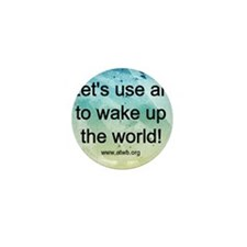WaketheWorld2 Mini Button