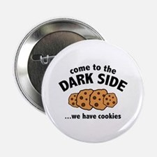 "Come To The Dark Side 2.25"" Button (10 pack)"