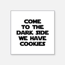 "Come To The Dark Side Square Sticker 3"" x 3"""