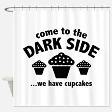 Come To The Dark Side Shower Curtain
