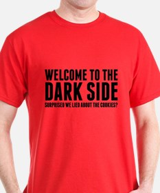 Welcome To The Dark Side T-Shirt