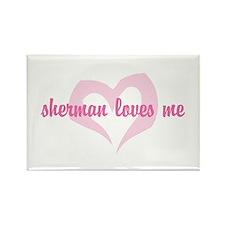 """""""sherman loves me"""" Rectangle Magnet"""