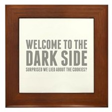 Welcome To The Dark Side Framed Tile