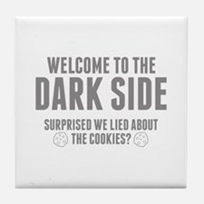 Welcome To The Dark Side Tile Coaster
