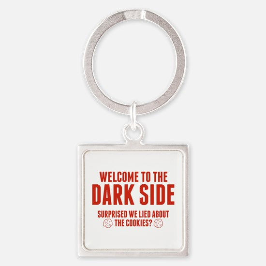 Welcome To The Dark Side Square Keychain