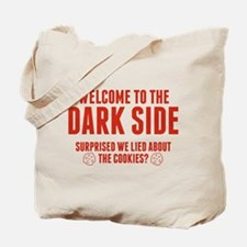 Welcome To The Dark Side Tote Bag