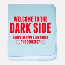 Welcome To The Dark Side baby blanket