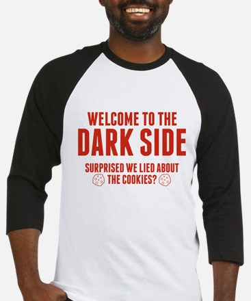 Welcome To The Dark Side Baseball Jersey